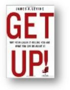 GET UP! Your Chair is Killing You by James A. Levine - Get Up!
