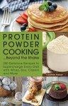 Protein Powder Cookbook