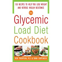 The Glycemic-Load Diet Cookbook: 150 Recipes to Help You Lose Weight